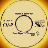 Pronto a Servir RP - Last Days of Summer 2