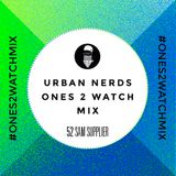Sam Supplier - Urban Nerds #Ones2Watch Mix