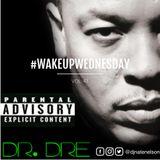 "#WakeUpWednesday Vol. 47 - ""forgot about dre"""