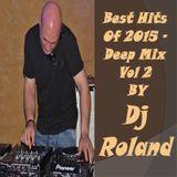 Best Hits Of 2015 - Deep Mix Vol 2 - By Dj Roland