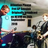 Attention Please 24th September 2018 - Fret AP Session