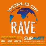Slipmatt - World Of Rave #173