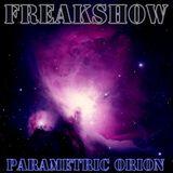 Freakshow - Parametric Orion