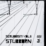 Stubborn : Scrubism vol 8