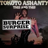 BURGER SURPRISE - TOKOTO ASHANTY