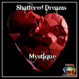 Shattered Dreams - Mystical Broken Love Songs