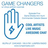 Game Changers - 01_19_17 -Host Chrys Anthem-Wozniak. Guests: Dame Shellie Hunt, Commander C.Gleave