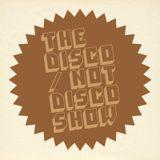 The Disco / Not Disco Show - 04.10.16