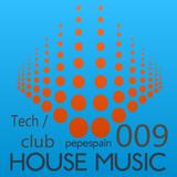 HOUSE MIX 009  - Tech / Club House -