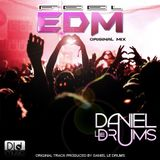 Feel EDM (Original Mix) - Daniel Le Drums
