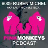 PINKMONKEYS PODCAST #009 - RUBEN MICHEL