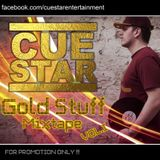 """Dj CueStar's """"GOLD STUFF"""" MIXTAPE VOL. I"""