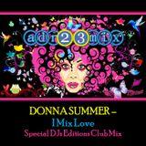 Donna Summer - I Mix Love (adr23mix)