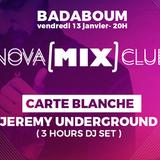 NOVA [MIX] CLUB : Carte Blanche à Jeremy Underground
