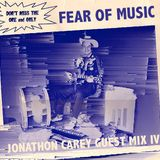 Fear Of Music Guest Mix IV - Jonathon Carey