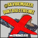 SK Vibemaker - Dont dab 2 this mix