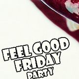 Feel Good Friday - what's on