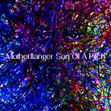 002 - Motherflanger Son Of A Pitch