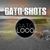 GatoLoco - Gato SHots # 19