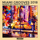 HouseU Miami Grooves 2018 - mixed by Earth n Days