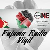 Pajama Radio Tuesday (Garissa University Nairobi Kenya Vigil)