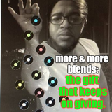 I AM THE DJ DANJ!! and I Give You... MORE & MORE BLENDS: THE GIFT THAT KEEPS ON GIVING