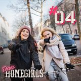 #4 Deine Homegirls - Podcast