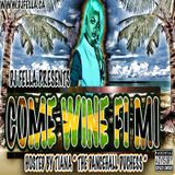 DJ FELLA COME WINE FI MI MIXTAPE - HOSTED BY TIANA 2015