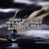 DEEP HOUSE Ibiza Summer Sex on the Beach 2017 - Dj PitaB