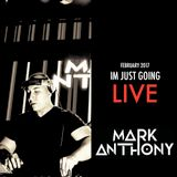 DJ Mark Anthony- I'm Just Going Live, February 2017