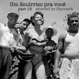 Um Soulrriso pra você volume 15 selected by Skymark (Brazilian music)