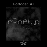 ROOFTOP Podcast #01 by CHRLR
