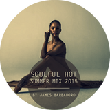Soulful Hot Summer Mix 2015 | By James Barbadoro