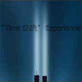 ᷀᷁ Time Shift ᷀᷁   Expẻrience