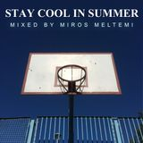 Stay Cool In Summer Mixed By Miros Meltemi