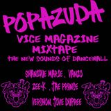 POPAZUDA Vice MAGAZINE Mixtape: The New Sounds of Dancehall