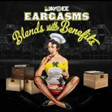 """Eargasms 11: Blends With Benefits"""