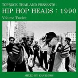 TOPROCK : HIP HOP HEADS : 1990 (Volume 12) Mixed by KANEHBOS