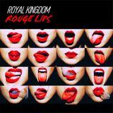 Royal Kingdom - Rouge Lips (Podcast nº1)