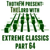 DIRETTA-TheLord Live on ThothFM -Extreme classics part 64