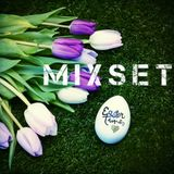 Mixset Easter 2018
