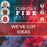 EP008 We've Got Ideas