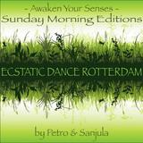 Ecstatic Awaken your Senses (first) Sunday edition 2911'15