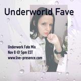 Underwork Fate Mix 11/8/18