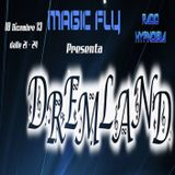 Magic Fly present Dreamland - 18.12.2013