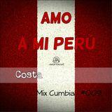 MIX AMO A MI PERÚ - Jhair Andoní Dj #009 (Género Cumbia)