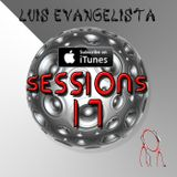 Luis Evangelista Presents Sessions 17