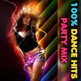 100% Dance Hits Party Mix - Mar 2019