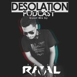 Desolation Podcast - Guest Mix by Ramal