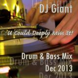 DJ Giant - U Could Deeply Miss It - Drum 'n' Bass Mix - Dec 2013